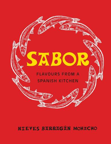 Sabor: Flavours from a Spanish Kitchen (Hardback)