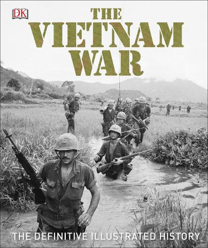 The Vietnam War: The Definitive Illustrated History (Hardback)