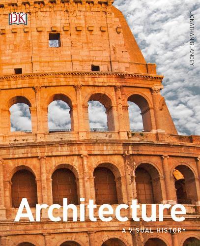 Architecture: A Visual History (Hardback)