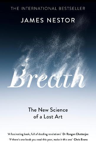 Breath: The New Science of a Lost Art (Hardback)