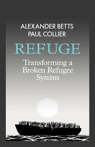 Refuge: Transforming a Broken Refugee System (Hardback)