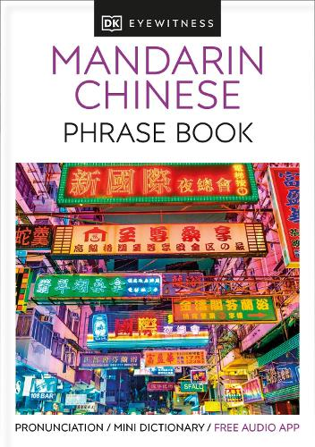 Mandarin Chinese Phrase Book: Essential Reference for Every Traveller - Eyewitness Travel Guides Phrase Books (Paperback)