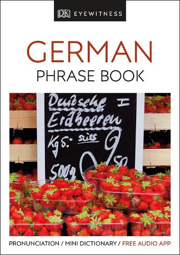 Eyewitness Travel Phrase Book German: Essential Reference for Every Traveller - Eyewitness Travel Guides Phrase Books (Paperback)