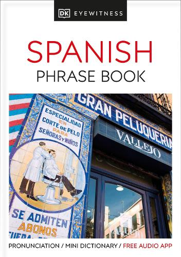 Eyewitness Travel Phrase Book Spanish: Essential Reference for Every Traveller - Eyewitness Travel Guides Phrase Books (Paperback)