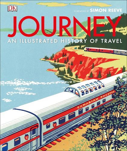 Journey: An Illustrated History of Travel (Hardback)