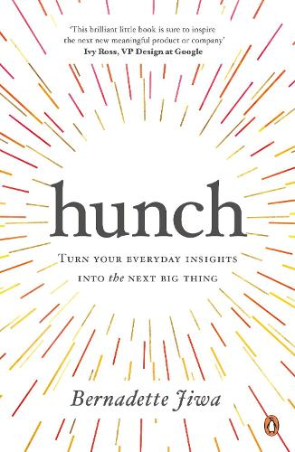 Hunch: Turn Your Everyday Insights into the Next Big Thing (Paperback)