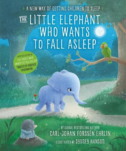 The Little Elephant Who Wants to Fall Asleep: A New Way of Getting Children to Sleep (Hardback)