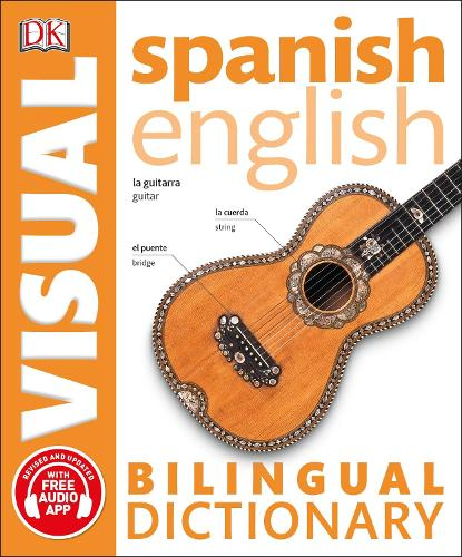 Spanish-English Bilingual Visual Dictionary - DK Bilingual Visual Dictionary (Paperback)