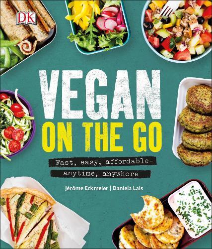 Vegan on the Go: Fast, Easy, Affordable-Anytime, Anywhere (Hardback)