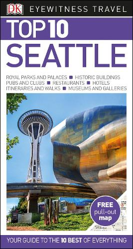 Top 10 Seattle - DK Eyewitness Travel Guide (Paperback)