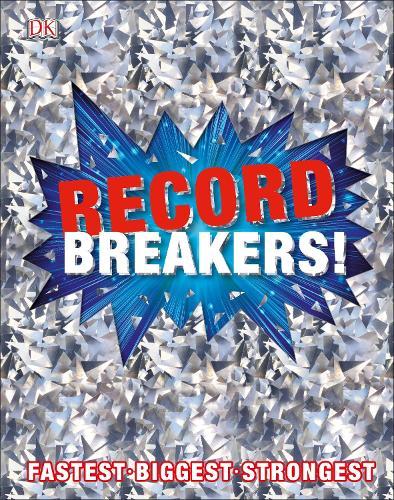 Record Breakers!: More than 500 Fantastic Feats (Hardback)