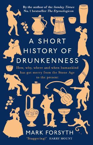A Short History of Drunkenness (Hardback)