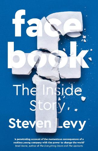 Facebook: The Inside Story (Hardback)