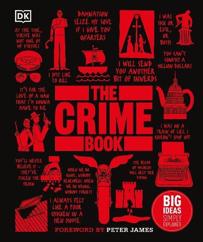 The Crime Book: Big Ideas Simply Explained - Big Ideas (Hardback)