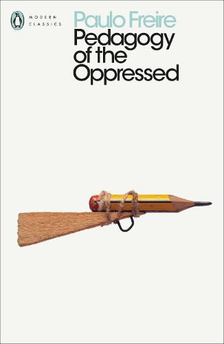 Pedagogy of the Oppressed by Paulo Freire | Waterstones