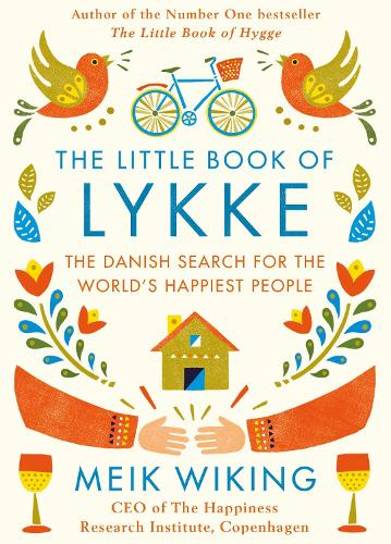 The Little Book of Lykke: The Danish Search for the World's Happiest People (Hardback)