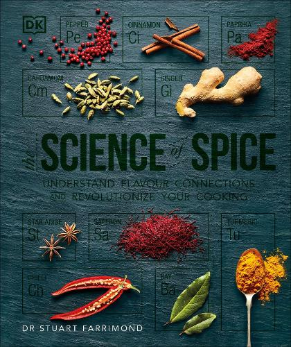 The Science of Spice: Understand Flavour Connections and Revolutionize your Cooking (Hardback)