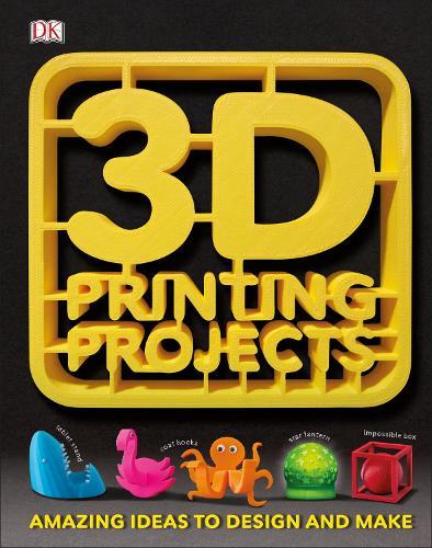 3D Printing Projects (Hardback)
