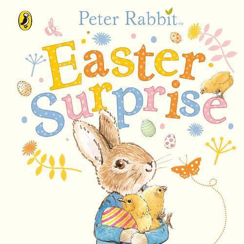 Peter Rabbit: Easter Surprise - PR Baby books (Board book)