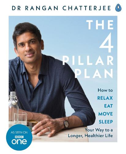 The 4 Pillar Plan: How to Relax, Eat, Move and Sleep Your Way to a Longer, Healthier Life (Paperback)