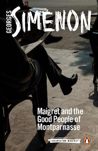 Maigret and the Good People of Montparnasse: Inspector Maigret #58 - Inspector Maigret (Paperback)