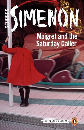 Maigret and the Saturday Caller: Inspector Maigret #59 - Inspector Maigret (Paperback)