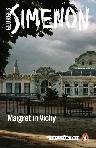 Maigret in Vichy: Inspector Maigret #68 - Inspector Maigret (Paperback)