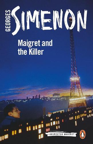 Maigret and the Killer: Inspector Maigret #70 - Inspector Maigret (Paperback)