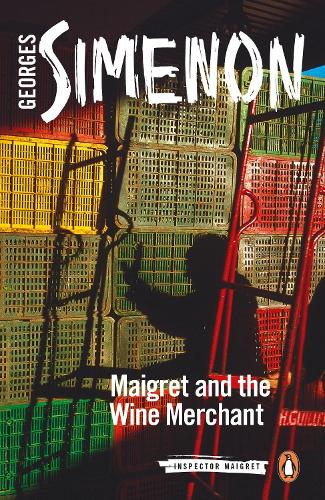 Maigret and the Wine Merchant: Inspector Maigret #71 - Inspector Maigret (Paperback)