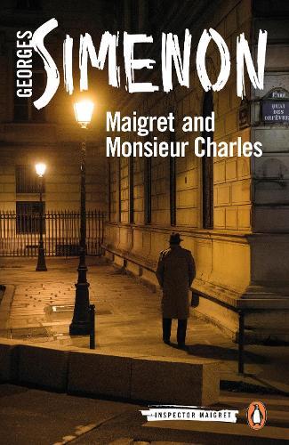 Maigret and Monsieur Charles: Inspector Maigret #75 - Inspector Maigret (Paperback)