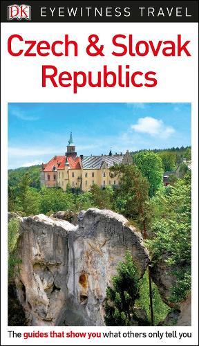 DK Eyewitness Travel Guide Czech and Slovak Republics (Paperback)