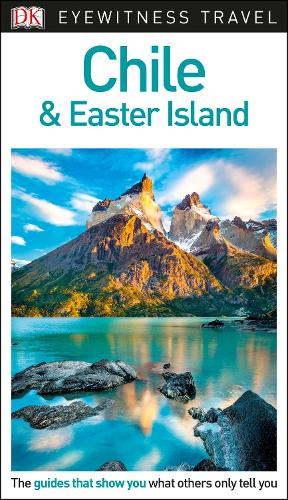 DK Eyewitness Chile and Easter Island - Travel Guide (Paperback)