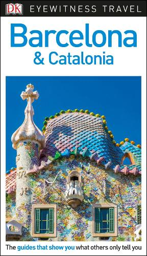 DK Eyewitness Travel Guide Barcelona and Catalonia (Paperback)