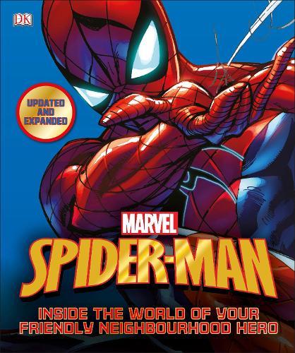 Spider-Man Inside the World of Your Friendly Neighbourhood Hero (Hardback)