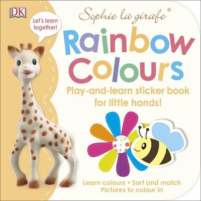 Sophie la girafe Rainbow Colours: Play-and-Learn Sticker Book for Little Hands! - Sophie la Girafe (Paperback)
