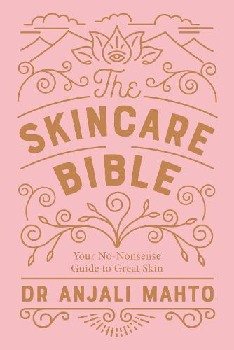 Discover The Skincare Bible with Dr Anjali Mahto