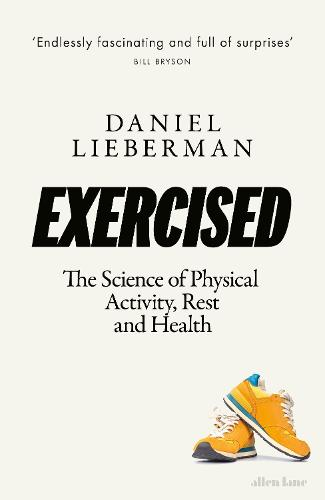 Exercised: The Science of Physical Activity, Rest and Health (Hardback)
