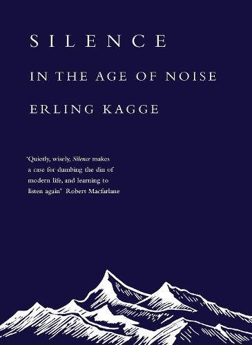 Silence: In the Age of Noise (Hardback)