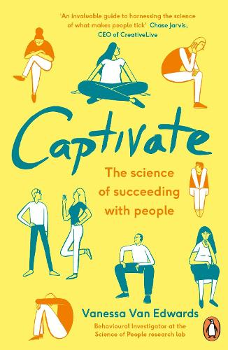 Captivate: The Science of Succeeding with People (Paperback)