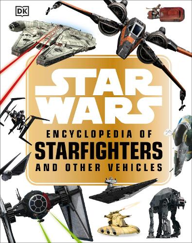 Star Wars (TM) Encyclopedia of Starfighters and Other Vehicles (Hardback)