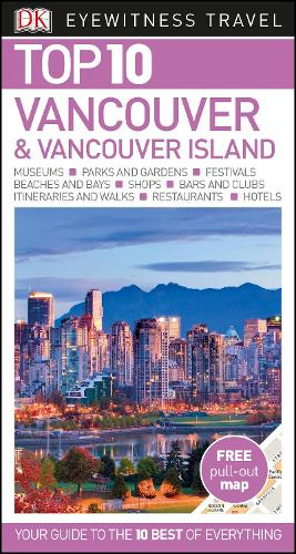 Top 10 Vancouver and Vancouver Island - DK Eyewitness Travel Guide (Paperback)
