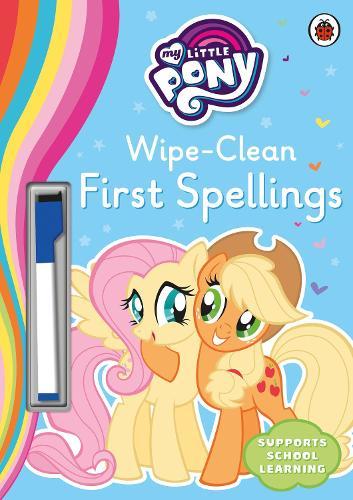 My Little Pony - Wipe-Clean First Spellings (Paperback)
