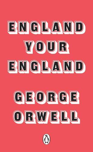 England Your England - Penguin Modern Classics (Paperback)