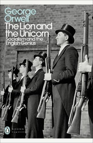 The Lion and the Unicorn: Socialism and the English Genius - Penguin Modern Classics (Paperback)