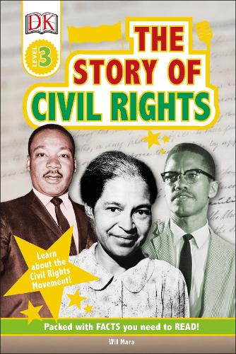 The Story Of Civil Rights: Learn about the Civil Rights Movement! - DK Readers Level 3 (Hardback)