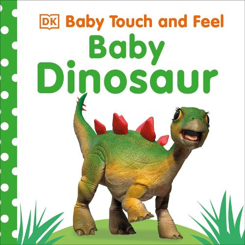 Baby Touch and Feel Baby Dinosaur - Baby Touch and Feel (Board book)