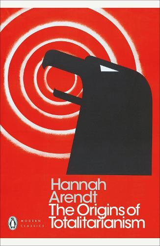 The Origins of Totalitarianism - Penguin Modern Classics (Paperback)