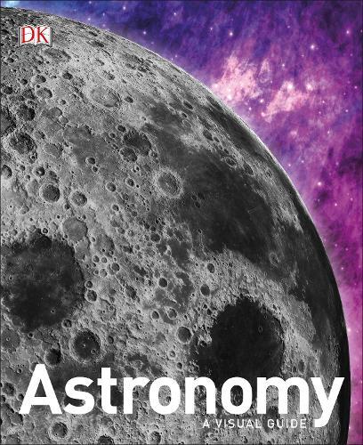 Astronomy: A Visual Guide (Hardback)