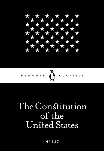 The Constitution of the United States - Penguin Little Black Classics (Paperback)