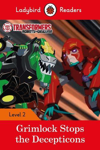Transformers: Grimlock Stops the Decepticons - Ladybird Readers Level 2 (Paperback)
